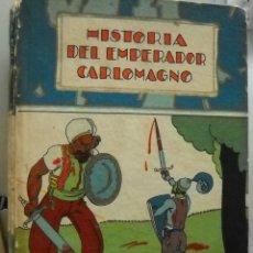 Libros antiguos: CUBIERTA DE PENAGOS. EDIT. SATURNINO CALLEJA.HISTORIA DEL EMPERADOR CARLOMAGNO. Lote 39421701