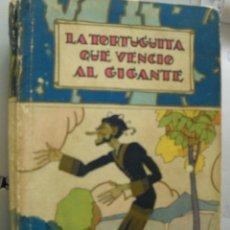 Libros antiguos: SATURNINO CALLEJA. CUBIERTA PENAGOS. LA TORTUGUITA QUE VENCIO AL GIGANTE. Lote 39421725
