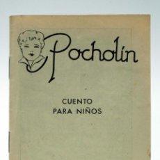 Libri antichi: POCHOLÍN CUENTO PARA NIÑOS PUBLICIDAD ULLOA OPTICO AÑOS 20. Lote 39613349
