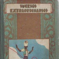 Libros antiguos: SUCESOS EXTRAORDINARIOS. CUENTOS DE CALLEJA. ILUSTR. DE PENAGOS. BIBLIOTECA ENCICLOPÉDICA Nº 4.. Lote 39600335