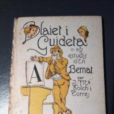 Libros antiguos: BLAIET I GUIDETA O ELS ESTUDIS D'EN BERNAT - J.M.FOLCH I TORRES,BIBLIOTECA PATUFET N53 - VEURE FOTOS. Lote 39716178