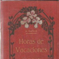 Libros antiguos: HORAS DE VACACIONES. P. MUIÑOS. CUENTOS MORALES PARA NIÑOS. HEREDEROS DE JUAN GILI. MADRID. 1916. Lote 39736002