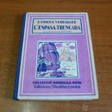 Libros antiguos - L'ESPASA TRENCADA. IL·LUSTRACIONS DE MARTI BAS. PINEDA VERDAGUER, F. 1936. - 39953961