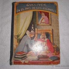 Libros antiguos: GULLIVER EN EL PAIS DE LOS GIGANTES 1935 R. SOPENA. Lote 40035345