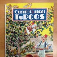 Libros antiguos: CUENTOS DE HADAS TURCOS EDITORIAL MOLINO ILUSTRACIONES A.MORENO. Lote 40087001