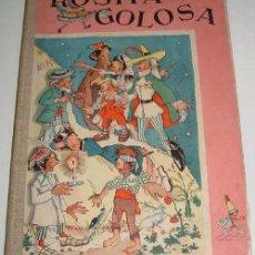 Libros antiguos: ROSITA GOLOSA - LLONGUERES, JUAN - LLONGUERES, MARÍA ROSA (IL.) BARCELONA. EDICIONES HYMSA. S/D. 4º. Lote 38243094