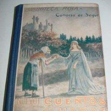 Libros antiguos: NUEVOS CUENTOS DE HADAS - CONDESA DE SEGUR - 1ª ED. 1925 - VERSION DE VENTURA FRAGA . TIPOGRAFIA LA . Lote 38243852