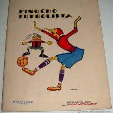 Libros antiguos: PINOCHO FUTBOLISTA. CALLEJA. CIRCA 1935. DIBUJOS DE BARTOLOZZI - MADRID. SATURNINO CALLEJA. CUENTOS . Lote 38247371
