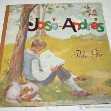 Libros antiguos: JOSE ANDRES - GIR ILDE - EDIT HIJAS DE SAN PABLO. AÑOS 40-50 APROX CON ILUSTRACIONES DE LA AUTORA, N. Lote 38251592