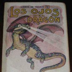 Libros antiguos: LOS OJOS DEL DRAGON. LIBROS DE PREMIO X . RAMON SOPENA EDITOR - ILUSTRACIONES DE J. LLAVERIAS - 25 X. Lote 38252365
