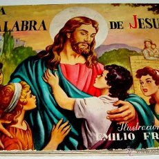 Libros antiguos: ANTIGGUO CUENTO LA PALABRA DE JESUS - CON ILUSTRACIONES DE EMILIO FREIXAS, TAPA DURA - EDICION 1956,. Lote 38253992