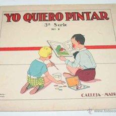 Libros antiguos: YO QUIERO PINTAR, 3ª SERIE NUM. 2 - SATURNINO CALLEJA, MADRID, PINTURAS PARA NIÑOS CALLEJA - DIBUJOS. Lote 38254460