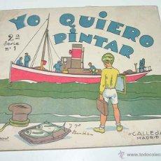 Libros antiguos: YO QUIERO PINTAR, 2ª SERIE NUM. 1 - 1936 SATURNINO CALLEJA, MADRID, PINTURAS PARA NIÑOS CALLEJA - DI. Lote 38254461