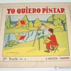 Libros antiguos: YO QUIERO PINTAR, 3ª SERIE NUM. 3 - 1936 SATURNINO CALLEJA, MADRID, PINTURAS PARA NIÑOS CALLEJA - DI. Lote 38254462