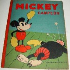 Libros antiguos: ANTIGUO CUENTO DE SATURNINO CALLEJA S.A. - MICKEY CAMPEON - ILUSTRACIONES DE WALT DISNEY - EDITORIAL. Lote 38255331