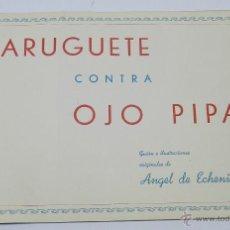 Libros antiguos - AVENTURAS DE TARUGUETE CONTRA OJO-PIPA.POR ANGEL DE ECHENIQUE. CUENTO-ALBUM CON ILUSTRACIONES A TODO - 38257294