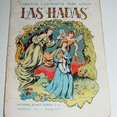 Libros antiguos: ANTIGUO CUENTO LAS HADAS - CUENTOS ILUSTRADOS PARA NIÑOS - ED. SOPENA - MIDE 17 X 13 CM. 16 PAG.. Lote 38257350