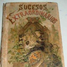 Libros antiguos: ANTIGUO LIBRO SUCESOS EXTRAORDINARIOS - EDITORIAL SATURNINO CALLEJA - AÑO 1892 - POR F. SANTOS PERE. Lote 38257777
