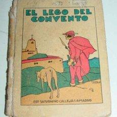 Libros antiguos: EL LEGO DEL CONVENTO - EDITORIAL SATURNINO CALLEJA - BIBLIOTECA EL RECREO XXVIII - ILUSTRACIONES DE . Lote 38257780