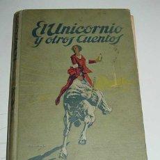 Libros antiguos: ANTIGUO CUENTO EL UNICORNIO Y OTROS CUENTOS - ED. CALLEJA - BIBLLIOTECA PERLA, PRIMERA SERIE XIX - I. Lote 38259247