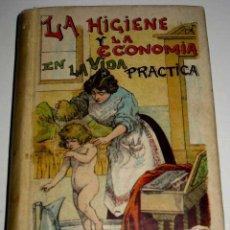 Libros antiguos: LA HIGIENE Y LA ECONOMIA EN LA VIDA PRACTICA - EDITA SATURNINO CALLEJA - BIBLIOTECA POPULAR, XXIII -. Lote 38259927