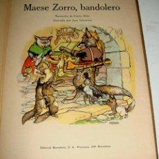 Libros antiguos: ANTIGUO CUENTO MAESE ZORRO, BANDOLERO - ILUSTRACIONES DE JUAN LLAVERIAS - NARRACION DE CARLOS RIBA -. Lote 38266741