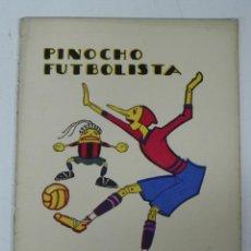 Libros antiguos: PINOCHO FUTBOLISTA. CALLEJA. CIRCA 1927, DIBUJOS DE BARTOLOZZI - MADRID. SATURNINO CALLEJA. CUENTOS . Lote 38283111