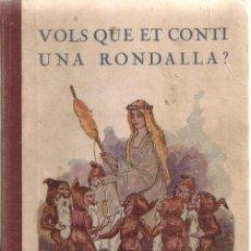 Libros antiguos: VOLS QUE ET CONTI UNA RONDALLA? / JORDI CANIGO; IL·LUST. J. ROBERT. BCN : BONAVIA, S.A. 17X13CM.96 P. Lote 40409885