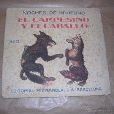 Libros antiguos: EDT. MUNTAÑOLA NOCHES DE INVIERNO EL CAMPESINO Y EL CABALLO Nº2 TEXTOS J. CARNER ILUSTR. LLAVERIAS. Lote 153176750