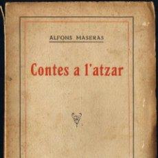 Libri antichi: CONTES A L'ATZAR - ALFONS MASERAS - 1918 - SOCIETAT CATALANA D'EDITORS - VOLUM XI - CATALÀ. Lote 40845019