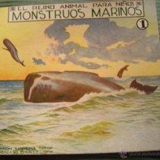 Libros antiguos: EL REINO ANIMAL PARA NIÑOS.- MONSTRUOS MARINOS Nº 1. Lote 40881503