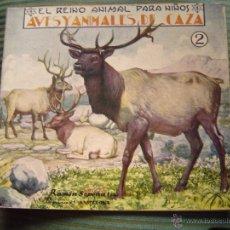 Libri antichi: EL REINO ANIMAL PARA NIÑOS.- ANIMALES DE CAZA Nº 2. Lote 40881688