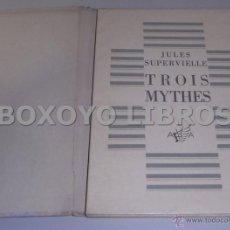Libros antiguos: SUPERVIELLE, JULES. TROIS MYTHES. EN FRANCÉS. 1ª EDICIÓN. EJEMPLAR Nº 54 DE UNA TIRADA DE 300. 1929. Lote 41016807