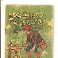 Libros antiguos: CUENTOS DE CALLEJA – LOS HIJOS DEL SASTRE - JUGUETES INSTRUCTIVOS SERIE IV – TOMO 76. Lote 41042377