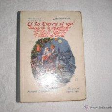 Libros antiguos: EL TIO CIERRA EL OJO ANDERSEN ED RAMON SOPENA 1930. Lote 41106883