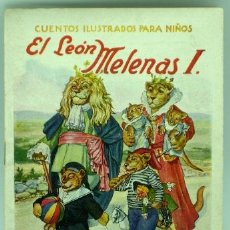 Libros antiguos: EL LEÓN MELENAS I CUENTOS ILUSTRADOS PARA NIÑOS RAMÓN SOPENA AÑOS 20 - 30. Lote 41380260