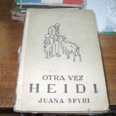 Libros antiguos: OTRA VEZ HEIDI 1949 DE JUANA SPYRI. Lote 41487942