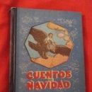 Libros antiguos: CUENTOS DE NAVIDAD, CON GRABADOS, DALMAU CARLES, AÑO 1930 MUY BUEN ESTADO.VER FOTOS.. Lote 41496110