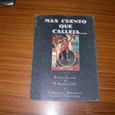 Libros antiguos: MAS CUENTO QUE CALLEJA . Lote 41586916