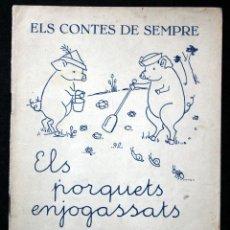 Libros antiguos: ELS PORQUETS ENJOGASSATS. ELS CONTES DE SEMPRE. PRIMER PAS EN LA LECTURA CORRENT. Lote 41624626