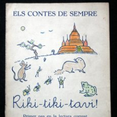 Libros antiguos: RIKI-TIKI-TAVI. ELS CONTES DE SEMPRE. PRIMER PAS EN LA LECTURA CORRENT. Lote 41624675