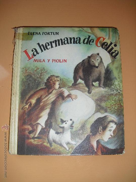 LA HERMANA DE CELIA MILA Y PIOLIN DE ELENA FORTUN (Libros Antiguos, Raros y Curiosos - Literatura Infantil y Juvenil - Cuentos)