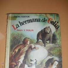 Libros antiguos: LA HERMANA DE CELIA MILA Y PIOLIN DE ELENA FORTUN. Lote 41967463