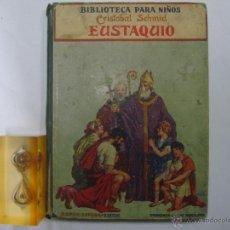 Libros antiguos: BIBLIOTECA PARA NIÑOS. CRISTOBAL SCHMID. EUSTAQUIO. 1919. FOLIO.ILUSTRADO.. Lote 42036792
