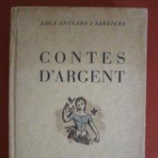 Libros antiguos: CONTES D'ARGENT. LOLA ANGLADA I SARRIERA. Lote 42417627