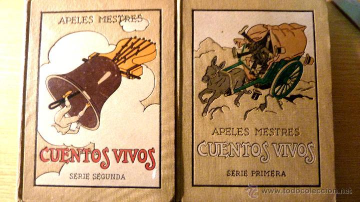 APELES MESTRES . CUENTOS VIVOS . 2 LIBROS SERIE PRIMERA Y SEGUNDA. COMPLETA . 1918 (Libros Antiguos, Raros y Curiosos - Literatura Infantil y Juvenil - Cuentos)
