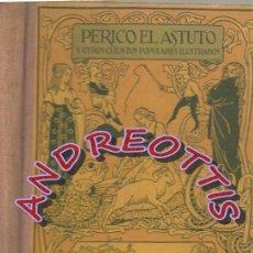 Libros antiguos: PERICO EL ASTUTO Y OTROS CUENTOS POPULARES ILUSTRADOS, EDITORIAL CASA MIQUEL RIUS,. Lote 42505533