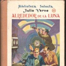 Libros antiguos: LIBRO JULIO VERNE -ALREDEDOR DE LA LUNA- BIBLIOTECA SELECTA NUM 66 AÑO 1931. Lote 42596289