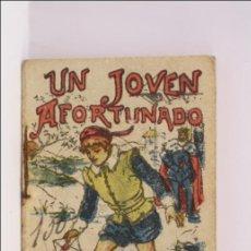 Libros antiguos: ANTIGUO LIBRITO/CUENTO - UN JOVEN AFORTUNADO - SERIE IX. Nº 164 - CUENTOS DE CALLEJA. Lote 43289119