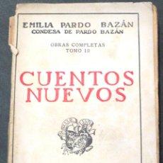 Libros antiguos: CUENTOS NUEVOS EMILIA PARDO BAZÁN BIBLIOTECA RENACIMIENTO AÑO 1910. Lote 43312978